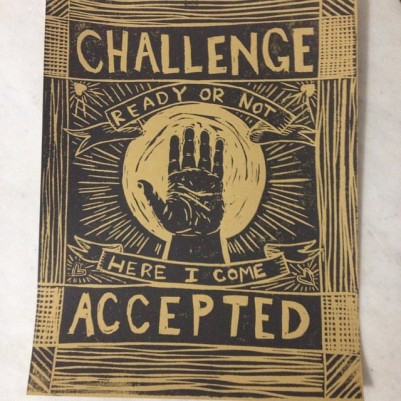 "Poster with someone putting up their hand, that says ""Challenge Accepted. Ready or not, here I come""."